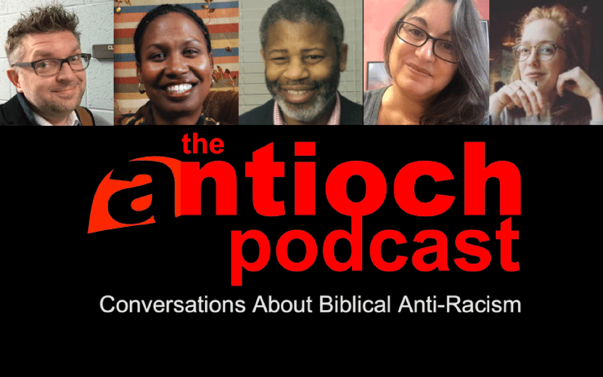 The Antioch Podcast: Conversations About Biblical Anti-Racism