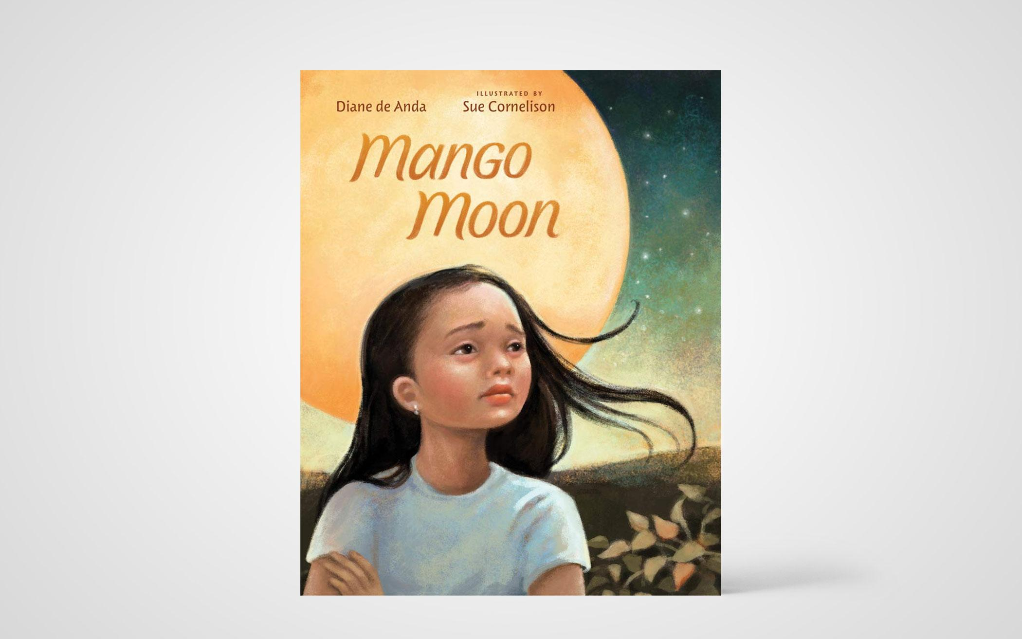 Mango Moon by Diane de Anda. Illustrated by Sue Cornelison