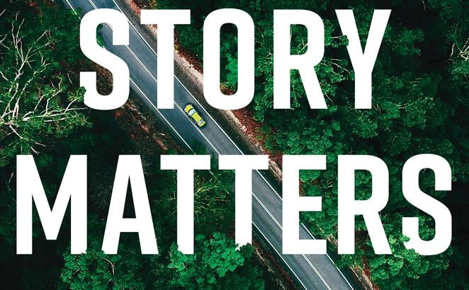 Your Story Matters: Finding, Writing and Living the Truth of Your Life