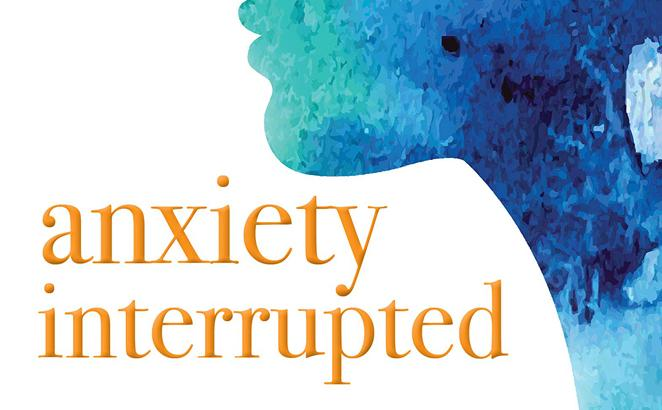 Anxiety Interrupted