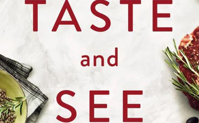 Taste and See: Discovering God Among Butchers, Bakers and Fresh Food Makers