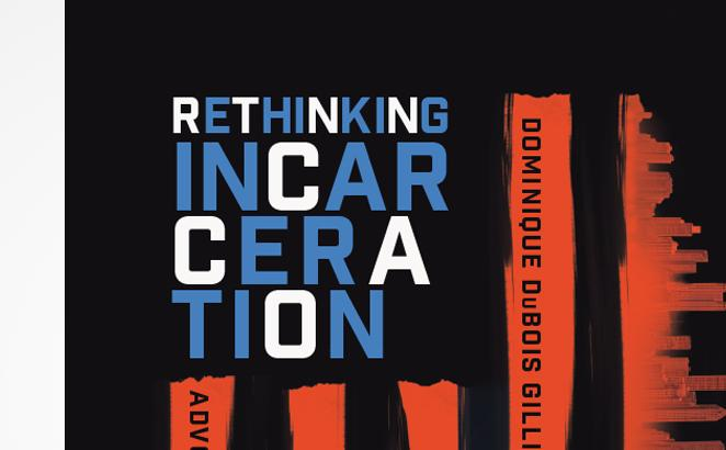 Rethinking Incarceration Author on Justice, Race and the Fact Jesus Was Incarcerated