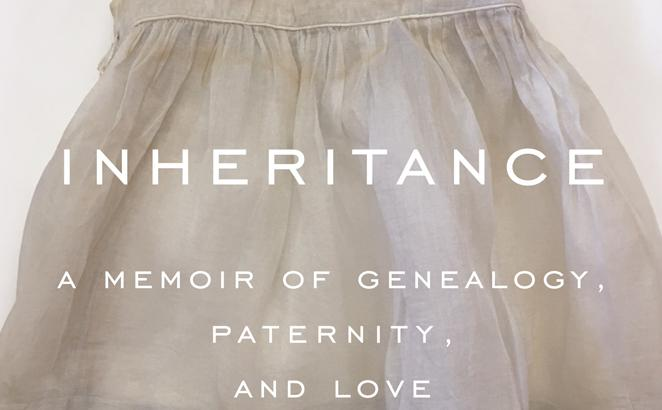 Inheritance: a Memoir of Genealogy, Paternity, and Love