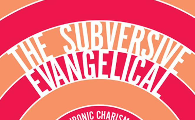 The Subversive Evangelical: The Ironic Charisma of an Irreligious Megachurch