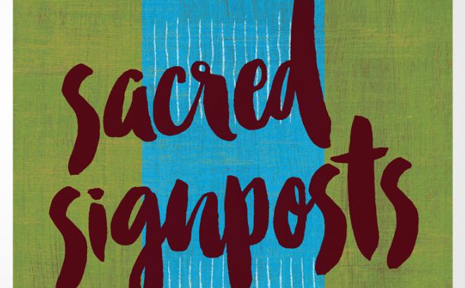 Sacred Signposts: Words, Water, and Other Acts of Resistance