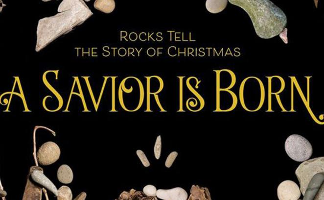 A Savior Is Born: Rocks Tell the Story of Christmas