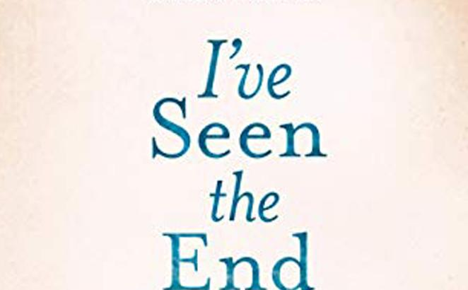 I've Seen the End of You: