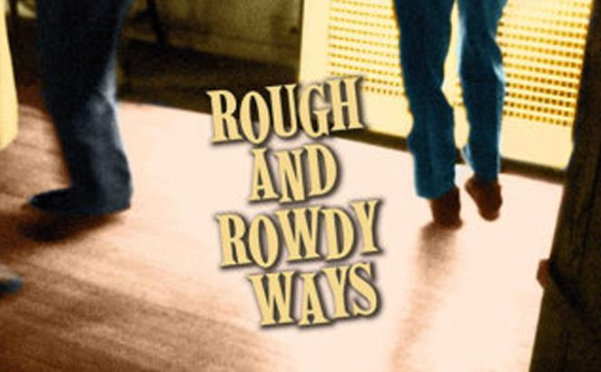 Rough and Rowdy Ways
