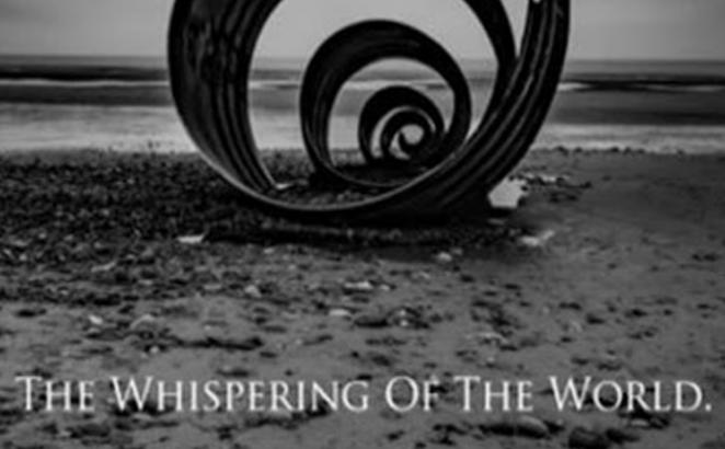 The Whispering of the World