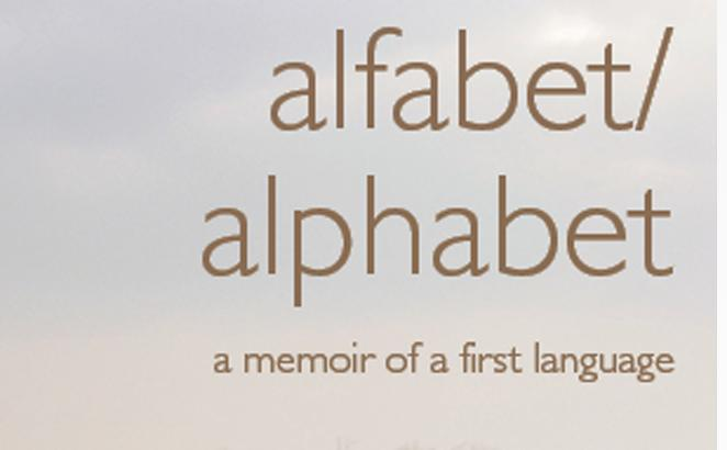 Alfabet/Alphabet: A Memoir of a First Language