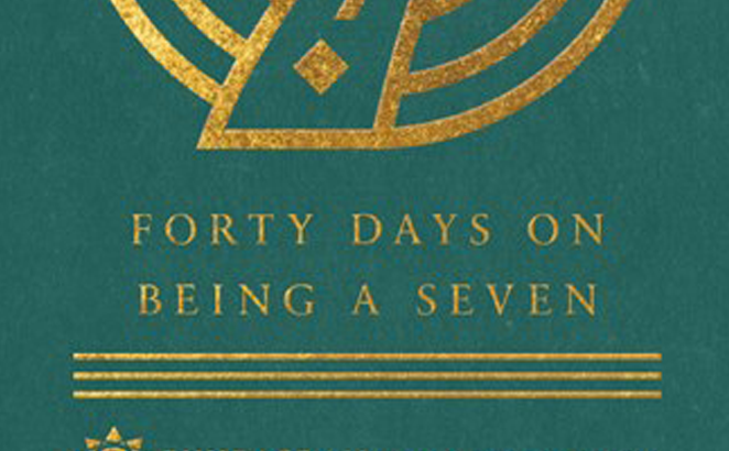 40 Days on Being a Seven