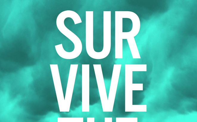 Survive the Day: Thriving in the Midst of Life's Storms