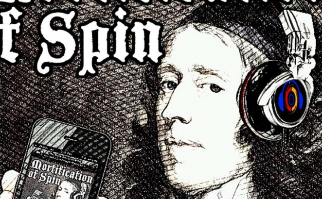 The Mortification of Spin Podcast