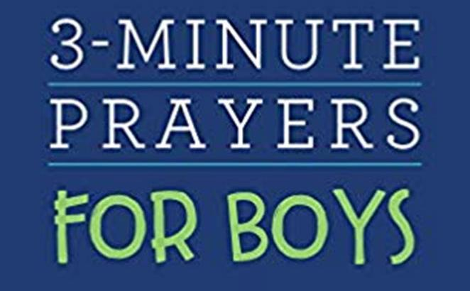 3-Minute Prayers for Boys: Fostering Spiritual Disciplines for Mid-Grade Boys By Josh Mosey