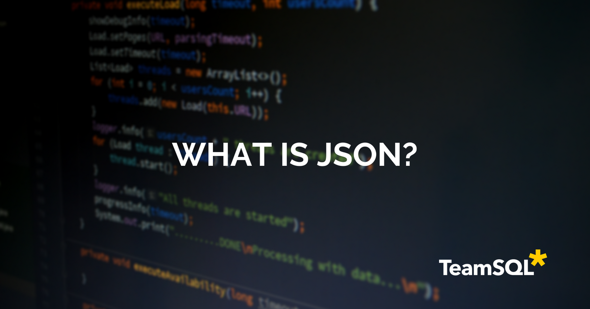 What Is JSON? - TeamSQL Blog