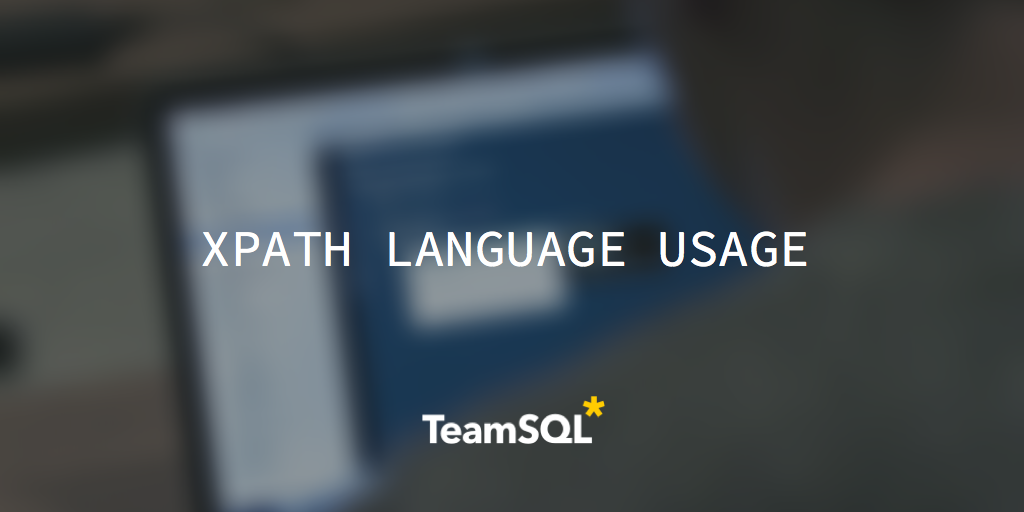 XPATH Language Usage With An Example In PostgreSQL - TeamSQL Blog
