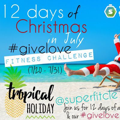 12 Days Of Christmas In July #givelove #justdoit