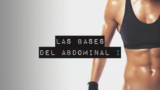 Las bases del abdominal I