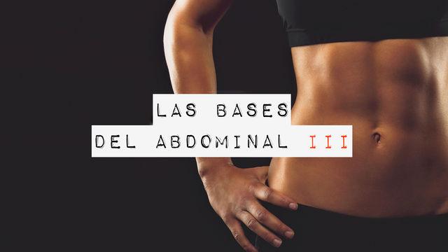 Las bases del abdominal III