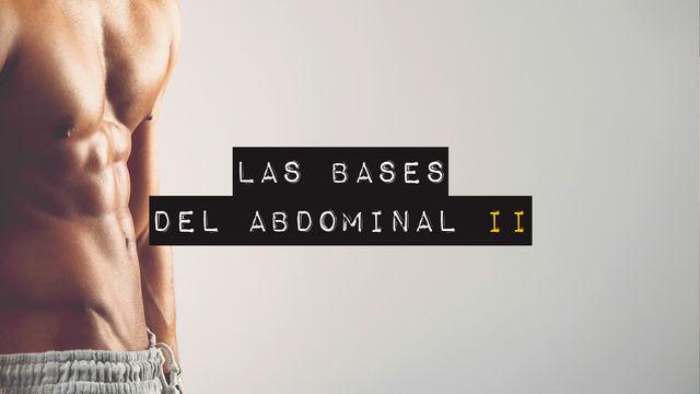 Las bases del abdominal II