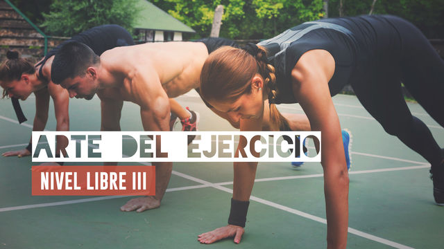 Arte del ejercicio: nivel libre III