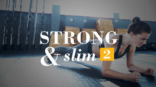 Strong & Slim 2