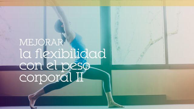 Mejorar la flexibilidad con el peso corporal II