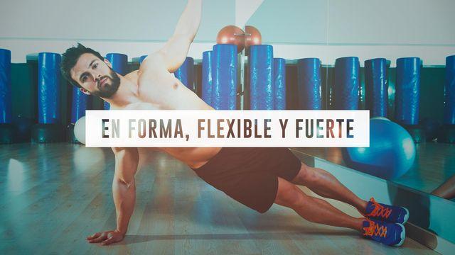 En Forma, Flexible y Fuerte