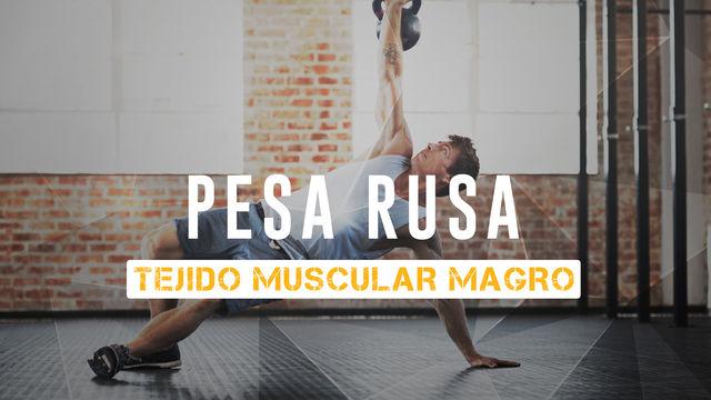 Pesa rusa: tejido muscular magro