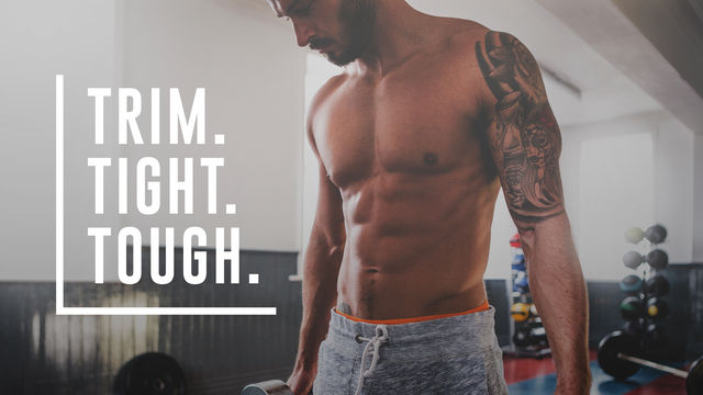 Trim. Tight. Tough.