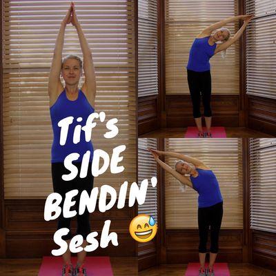 Tif's SIDE BENDIN' Sesh