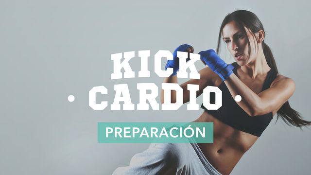 Kick Cardio: Preparación