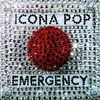 Icona Pop - Emergency