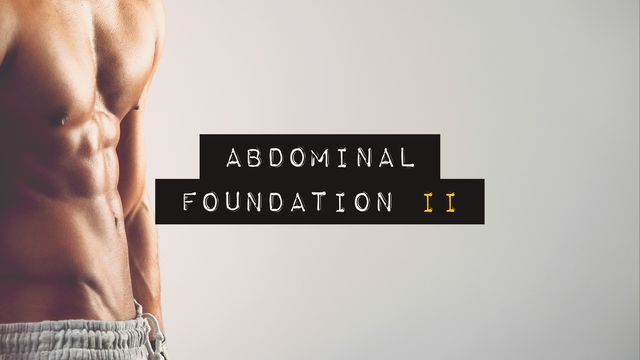 Abdominal Foundation II