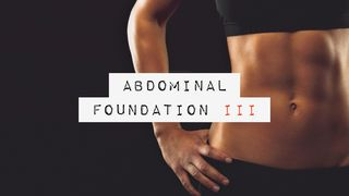 Abdominal Foundation III