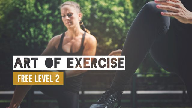 Art of Exercise: Free Level II