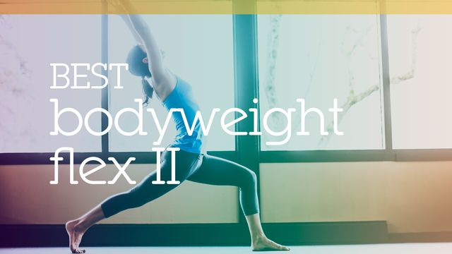 Best Bodyweight Flex II