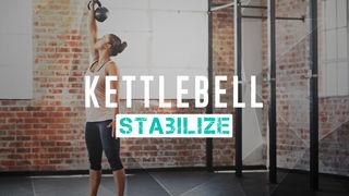 Kettlebell: Stabilize