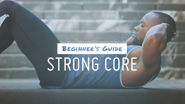 Beginner's Guide: Strong Core