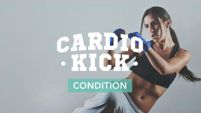 Cardio Kick: Condition