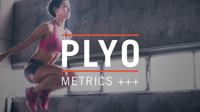 Plyometrics +++