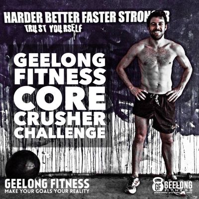 GEELONG FITNESS CORE CRUSHING CHALLENGE