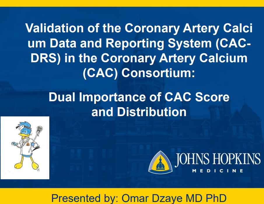 Validation of the Coronary Artery Calci um Data and Reporting System (CACDRS) in the Coronary Artery Calcium (CAC) Consortium: Dual Importance of CAC Score and Distribution