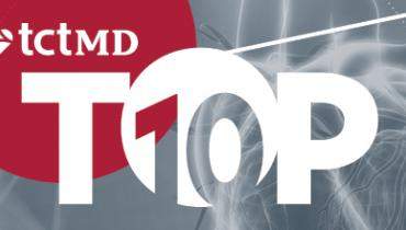 TCTMD's Top 10 Most Popular Stories for June 2021