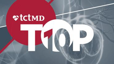 TCTMD's Top 10 Most Popular Stories for July 2021