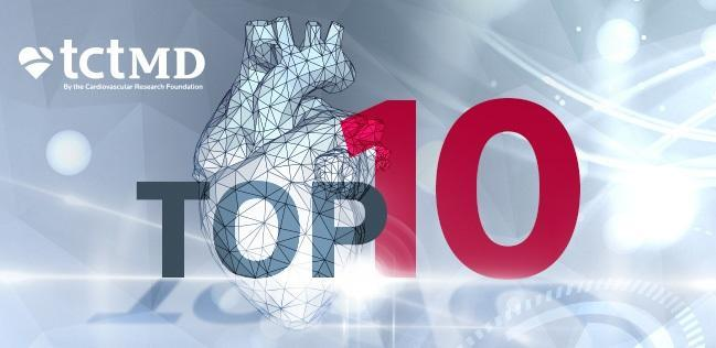 TCTMD's Top 10 Most Popular Stories for May 2017