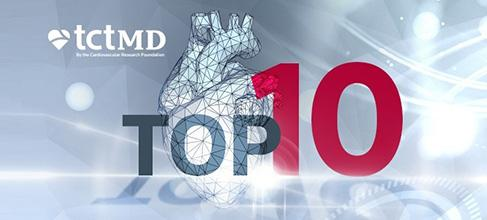 TCTMD's Top 10 Most Popular Stories for July 2017