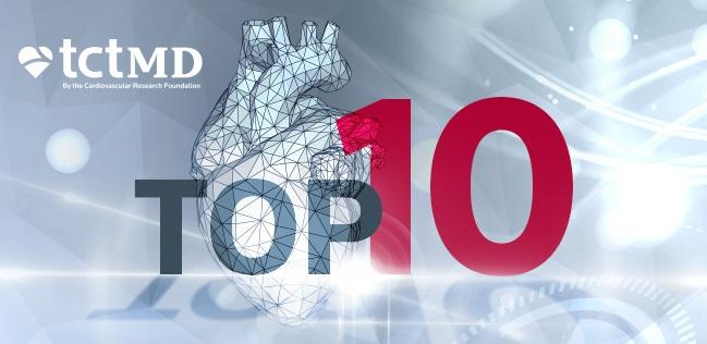 TCTMD's Top 10 Most Popular Stories for May 2018