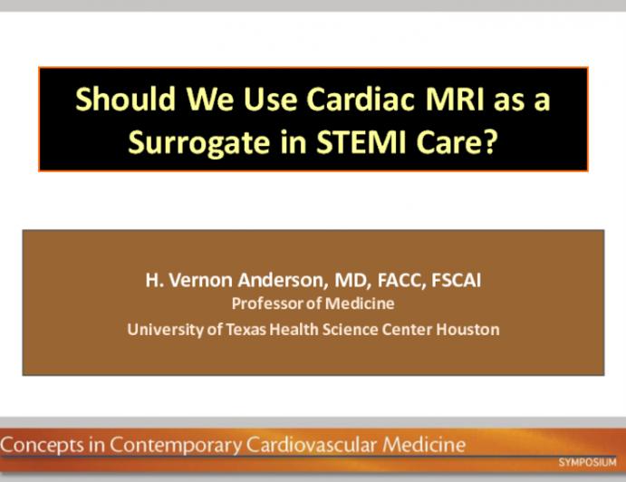 Should We Use Cardiac MRI as a Surrogate in STEMI Care?
