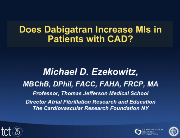 Does Dabigatran Increase MI in Patients with Coronary Artery Disease? Addressing the Current Controversy